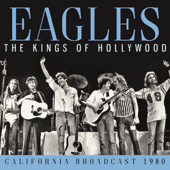 Eagles - Kings of Hollywood (Live)