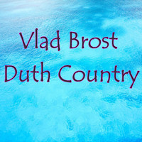 Vlad Brost - Duth Country