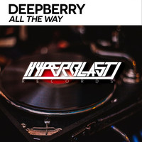 Deepberry - All The Way