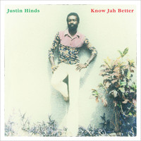 Justin Hinds - Know Jah Better