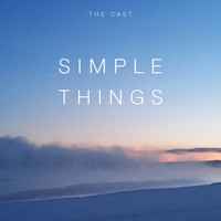 The Cast - Simple Things