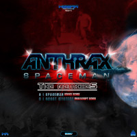 Anthrax - Spaceman (The Remixes)