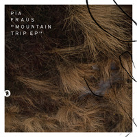 Pia Fraus - Mountain Trip