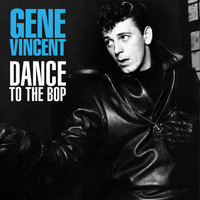 Gene Vincent - Dance To The Bop