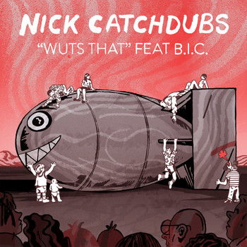 Nick Catchdubs - Wuts That (Explicit)