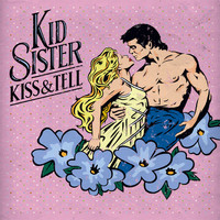 Kid Sister - Kiss & Tell (Explicit)