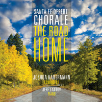 Santa Fe Desert Chorale - The Road Home