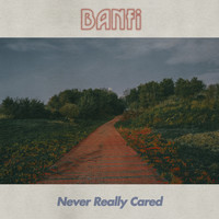 Banfi - Never Really Cared
