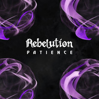 Rebelution	 - Patience
