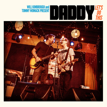 DADDY (Will Kimbrough & Tommy Womack) - Let's Do This
