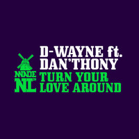 D-Wayne - Turn Your Love Around (feat. Dan'thony)