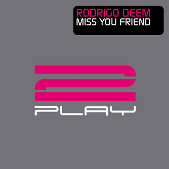 Rodrigo Deem - Miss You Friend