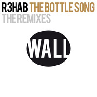 R3hab - The Bottle Song (The Remixes)