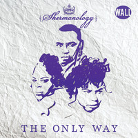 Shermanology - The Only Way