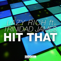 Lazy Rich - Hit That (feat. Trinidad Jame$)