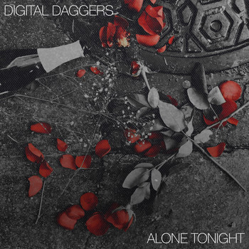 Digital Daggers - Alone Tonight (Explicit)