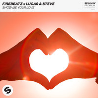 Lucas & Steve & Firebeatz - Show Me Your Love