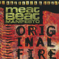 Meat Beat Manifesto - Original Fire
