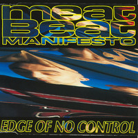 Meat Beat Manifesto - Edge of No Control
