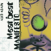 Meat Beat Manifesto - Acid Again