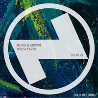 Block & Crown - House Fever