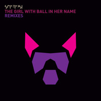 SciFiPsi - The Girl With Ball In Her Name Remixes