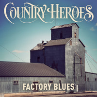 Country Heroes - Factory Blues