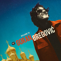 Goran Bregovic - Welcome to Goran Bregovic