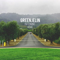 Greenjelin - I'm Coming Home