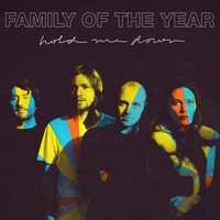 Family of the Year - Hold Me Down