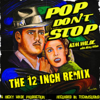 Kim Wilde - Pop Don't Stop (The 12 Inch Remix)