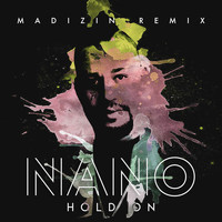 NANO - Hold On (Madizin remix)