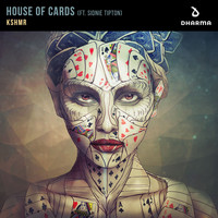 KSHMR - House Of Cards (feat. Sidnie Tipton)