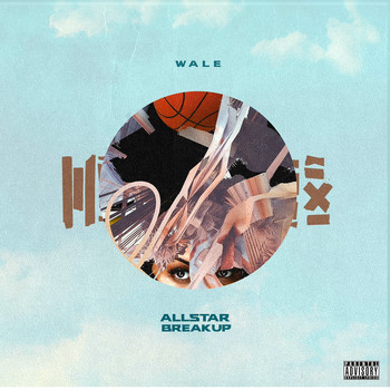 Wale - All Star Break Up (Explicit)