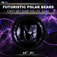 Futuristic Polar Bears - Can't Get Over You ft. Syon