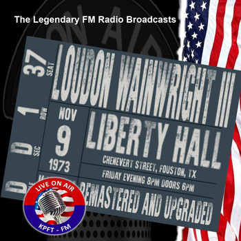 Loudon Wainwright III - Legendary FM Broadcasts - Liberty Hall, Houston 9th November 1973