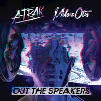 A-Trak / Milo & Otis - Out The Speakers