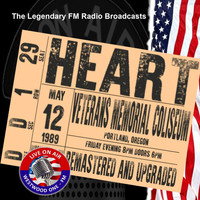 Heart - Legendary FM Broadcasts - Veterans Memorial Coliseum. Portland 12th May 1989