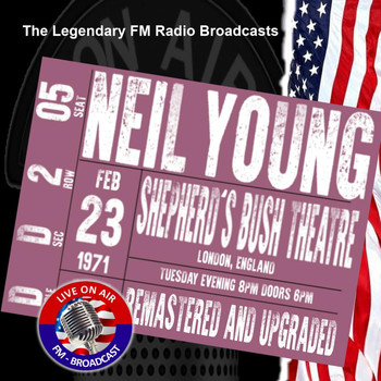 Neil Young - Legendary FM Broadcasts - Shepherd's Bush Empire, London, England 23 February 1971
