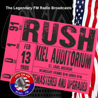 Rush - Legendary FM Broadcasts - Kiel Auditorium, St. Louis, Missouri 13th February 1980