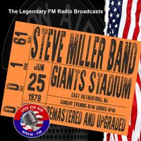 Steve Miller Band - Legendary FM Broadcasts - Giants Stadium, NJ 25th June 1978