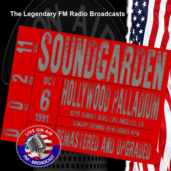 Soundgarden - Legendary FM Broadcasts - Hollywood Palladium, Los Angeles CA 6th October 1991