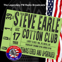 Steve Earle - Legendary FM Broadcasts -  The Cotton Club, Atlanta 17th December 1988