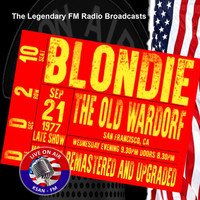 Blondie - Legendary FM Broadcasts - Late Show The Old Wardorf San Francisco CA 21st  September 1977