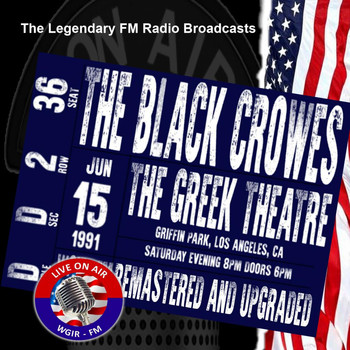 The Black Crowes - Legendary FM Broadcasts - The Greek Theatre, Los Angeles CA 15th June 1991