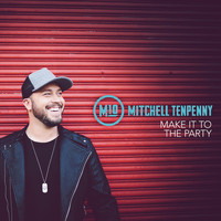 Mitchell Tenpenny - Make It to the Party