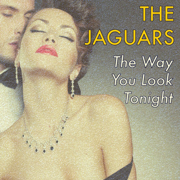The Jaguars - The Way You Look Tonight