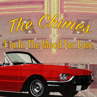 The Chimes - I'm in the Mood for Love