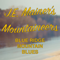 J.E. Mainer's Mountaineers - Blue Ridge Mountain Blues