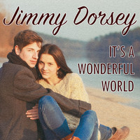 Jimmy Dorsey - It's a Wonderful World